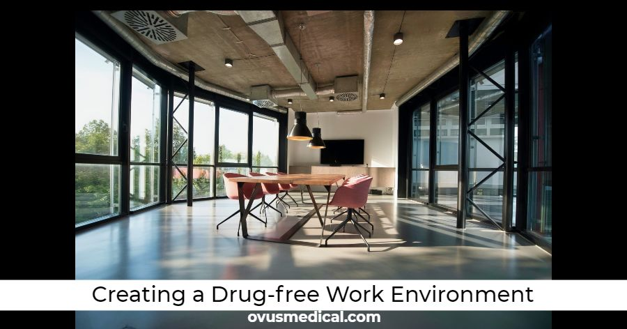 ovus medical Creating a Drug-free Work Environment: Importance of Workplace Drug Testing