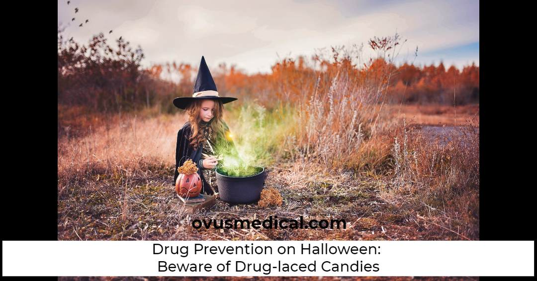ovus medical Drug Prevention on Halloween: Beware of Drug-laced Candies