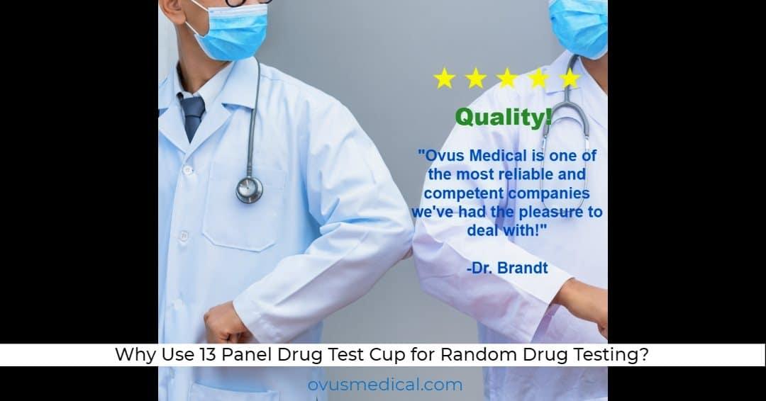 ovus medical Why Use 13 Panel Drug Test Cup for Random Drug Testing_
