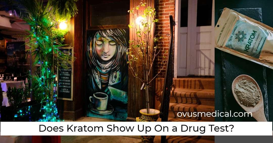 Does Kratom Show Up On a Drug Test?