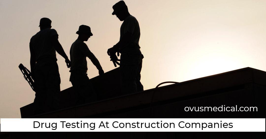 Drug Testing At Construction Companies