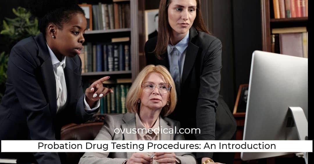 Probation Drug Testing Procedures: An Introduction
