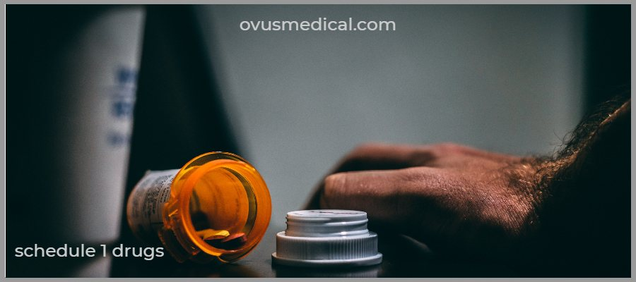 ovus medical schedule 1 drugs