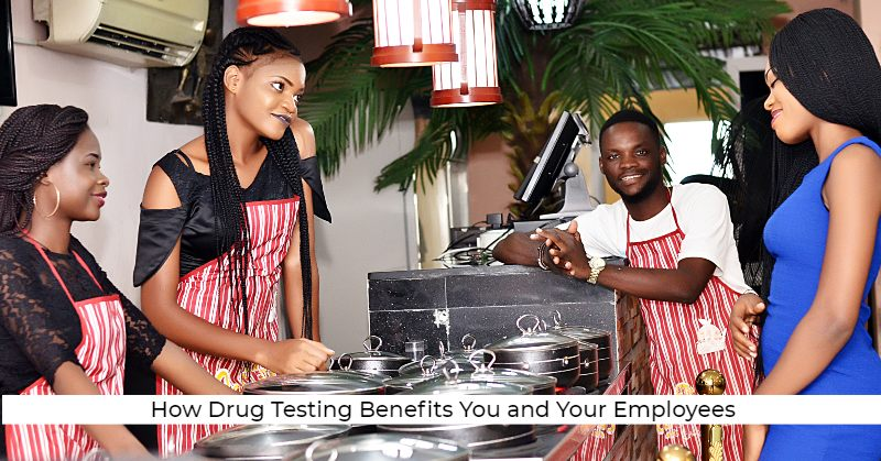 Drug Testing: How It Benefits You and Your Employees