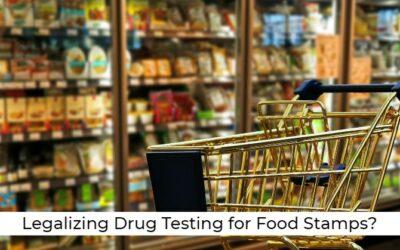 Legalizing Drug Testing for Food Stamps?