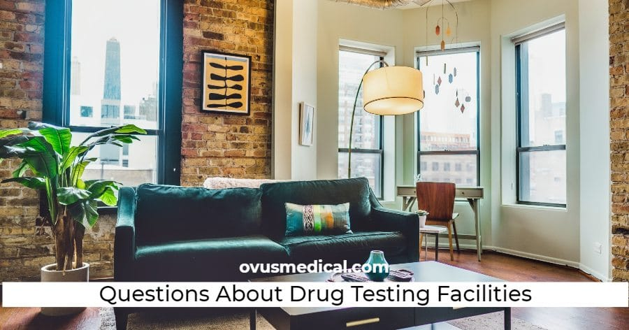 ovus medical Questions About Drug Testing Facilities