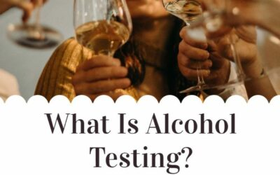 What Is Alcohol Testing?